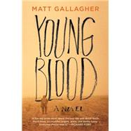 Youngblood A Novel by Gallagher, Matt, 9781501105746