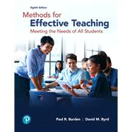 Methods for Effective Teaching: Meeting the Needs of All Students by BURDEN & BYRD, 9780134695747