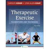 Therapeutic Exercise: Foundations and Techniques by Kisner, Carolyn; Colby, Lynn Allen, 9780803625747