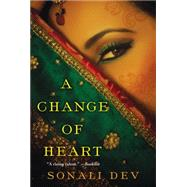 A Change of Heart by DEV, SONALI, 9781496705747