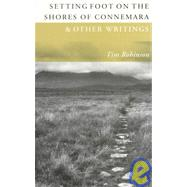 Setting Foot on the Shores of Connemara and Other : Writings by Robinson, Tim, 9781874675747