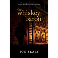 The Whiskey Baron by Sealy, Jon, 9781891885747