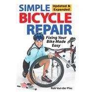 Simple Bicycle Repair: Fixing Your Bike Made Easy by Van Der Plas, Rob, 9781892495747