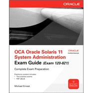 OCA Oracle Solaris 11 System Administration Exam Guide (Exam 1Z0-821) by Ernest, Michael, 9780071775748