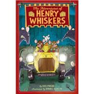 The Adventures of Henry Whiskers by Priebe, Gigi; Duncan, Daniel, 9781481465748