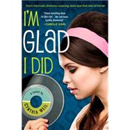 I'm Glad I Did by Weil, Cynthia, 9781616955748