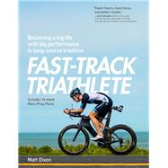 Fast-track Triathlete by Dixon, Matt, 9781937715748