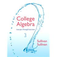 College Algebra Concepts Through Functions by Sullivan, Michael, III; Sullivan, Michael, 9780321925749