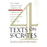 Four Texts on Socrates: Plato's Euthyphro, Apology, and Crito and Aristophanes' Clouds by West, Thomas G.; West, Grace Starry, 9780801485749