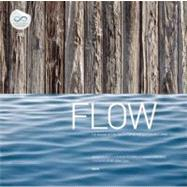 Flow : In Pursuit of a Living Building by Berkebile, Bob; Todd, John ; McDowell, Steve; Lesniewski, Laura, 9780981985749