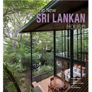 The New Sri Lankan House by Powell, Robert; Posingis, Sebastian; Robson, David, 9781780675749