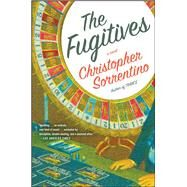 The Fugitives by Sorrentino, Christopher, 9781476795751