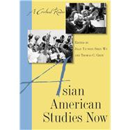 Asian American Studies Now : A Critical Reader by Wu, Jean Yu-Wen Shen; Chen, Thomas C., 9780813545752
