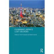 Examining Japan's Lost Decades by Funabashi; Yoichi, 9781138885752