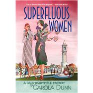 Superfluous Women A Daisy Dalrymple Mystery by Dunn, Carola, 9781250105752