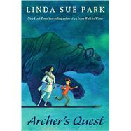 Archer's Quest by Park, Linda Sue, 9781328895752