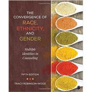 The Convergence of Race, Ethnicity, and Gender by Robinson-Wood, Tracy, 9781506305752