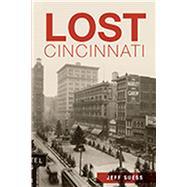 Lost Cincinnati by Suess, Jeff, 9781626195752
