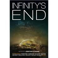 Infinity's End by Strahan, Jonathan, 9781781085752