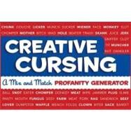 Creative Cursing : A Mix 'n' Match Profanity Generator by Royal, Sarah, 9780762435753