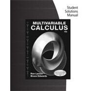 Student Solutions Manual for Larson/Edwards's Multivariable Calculus, 10th Edition by Larson, Ron; Edwards, Bruce H., 9781285085753