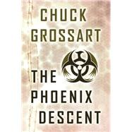 The Phoenix Descent by Grossart, Chuck, 9781503945753