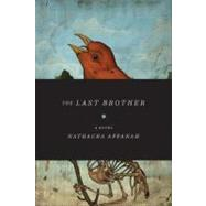 The Last Brother A Novel by Appanah, Nathacha; Strachan, Geoffrey, 9781555975753