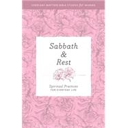 Sabbath Rest: Spiritual Practices for Everyday Life by Hendrickson Publishers, 9781619705753