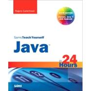 Sams Teach Yourself Java in 24 Hours (Covering Java 7 and Android) by Cadenhead, Rogers, 9780672335754