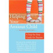 Helping Your Anxious Child by Rapee, Ronald M., 9781572245754