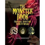 The Monster Book Creatures, Beasts and Fiends of Nature by Redfern, Nick, 9781578595754
