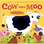 Noisy Touch and Feel: Cow Says Moo by Walden, Libby; Enright, Amanda, 9781626865754