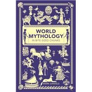 World Mythology in Bite-sized Chunks by Daniels, Mark, 9781782435754