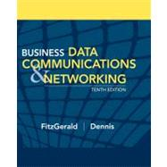 Business Data Communications and Networking, 10th Edition by Jerry FitzGerald (Jerry FitzGerald and Associates); Alan Dennis (University of Indiana), 9780470055755