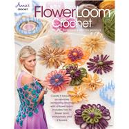 Flower Loom Crochet by Annie's, 9781590125755
