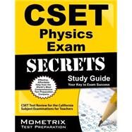 CSET Physics Exam Secrets Study Guide : CSET Test Review for the California Subject Examinations for Teachers by Cset Exam Secrets, 9781609715755