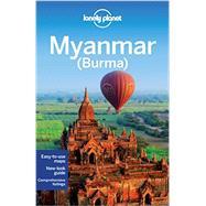 Lonely Planet Myanmar (Burma) by Richmond, Simon; Bush, Austin; Eimer, David; Elliott, Mark; Ray, Nick, 9781742205755