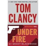Tom Clancy Under Fire by Blackwood, Grant, 9780399175756