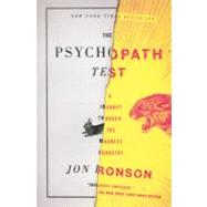The Psychopath Test A Journey Through the Madness Industry by Ronson, Jon, 9781594485756