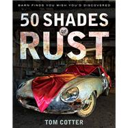 50 Shades of Rust by Cotter, Tom, 9780760345757
