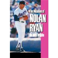 The Meaning of Nolan Ryan at Biggerbooks.com