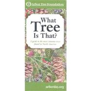 What Tree Is That? by Arbor Day Foundation, 9780963465757
