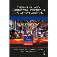 The Empirical and Institutional Dimensions of Smart Specialisation by McCann; Philip, 9781138695757
