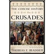 The Concise History of the Crusades by Madden, Thomas F., 9781442215757