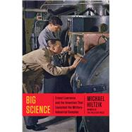 Big Science by Hiltzik, Michael, 9781451675757