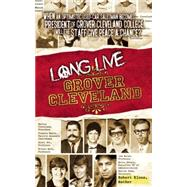 Long Live Grover Cleveland by Klose, Robert, 9781605425757