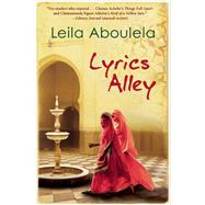 Lyrics Alley : A Novel by Aboulela, Leila, 9780802145758