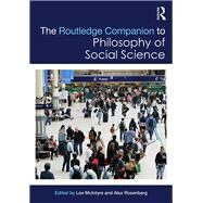The Routledge Companion to Philosophy of Social Science by Mcintyre; Lee, 9781138825758