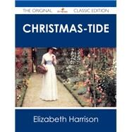 Christmas-tide by Harrison, Elizabeth, 9781486485758