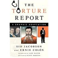 The Torture Report by Jacobson, Sid; Mayer, Jane; Horton, Scott, 9781568585758